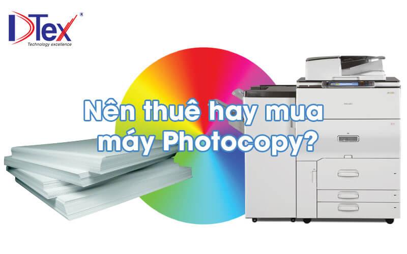 Nên thuê hay mua máy Photocopy