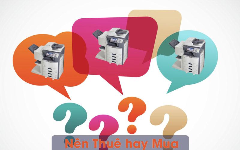 Giữa thuê và mua máy Photocopy cần xem nhu cầu và ngân sách